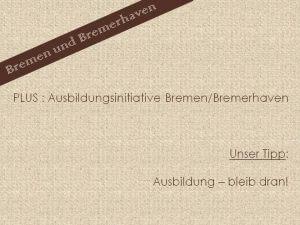Ausbilungsinitiative Bremen/Bremerhaven